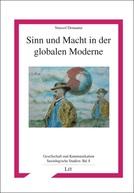 Sinn und Macht in der globalisierten Moderne