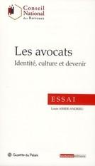 Louis Assier-Andrieu: Les avocats - Identité, culture et devenir