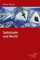 Rainer Zaczyk - Selbstsein und Recht