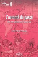 Louis Assier-Andrieu: L'autorité du passé - Essai anthropologique sur la Common Law
