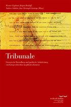 Tribunale. Literarische Darstellung und juridische Aufarbeitung von Kriegsverbrechen im globalen Kontext